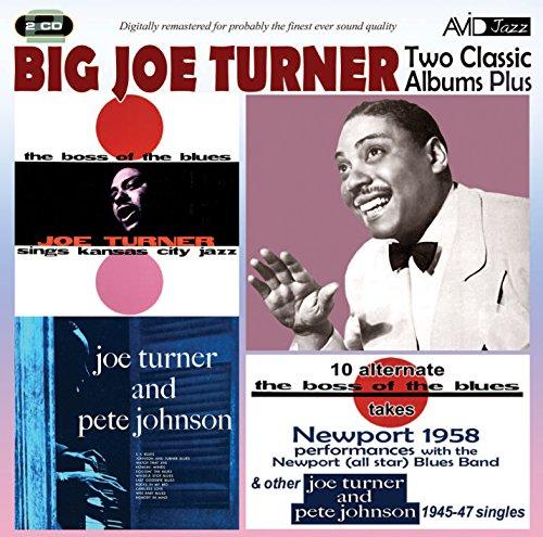 (Two Classic Albums Plus Other 1945-47 Singles (The Boss Of The Blues/Joe Turner & Pete Johnson) -  Big Joe Turner)