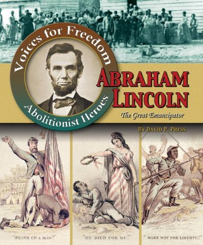 Abraham Lincoln: The Great Emancipator (Voices for Freedom)