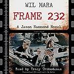 Frame 232: A Jason Hammond Novel | Wil Mara