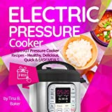 Electric Pressure Cooker: Superfast Pressure Cooker Recipes -...