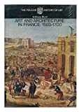 Art and Architecture in France, 1500-1700, Anthony Blunt, 0140560041