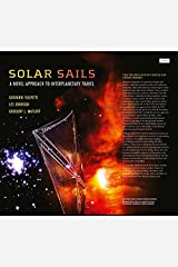 Solar Sails: A Novel Approach to Interplanetary Travel Kindle Edition