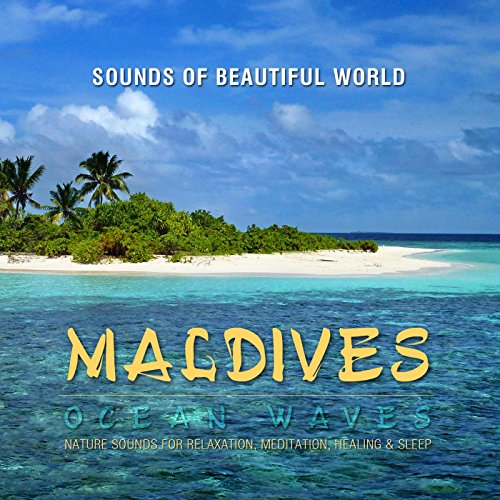 Ocean Waves: Maldives (Nature Sounds for Relaxation, Meditation