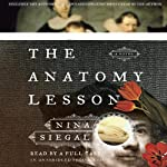 The Anatomy Lesson: A Novel | Nina Siegal