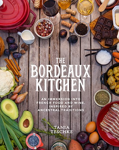 The Bordeaux Kitchen by Tania Teschke