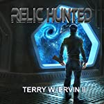 Relic Hunted: Crax War Chronicles, Book 2 | Terry W. Ervin II