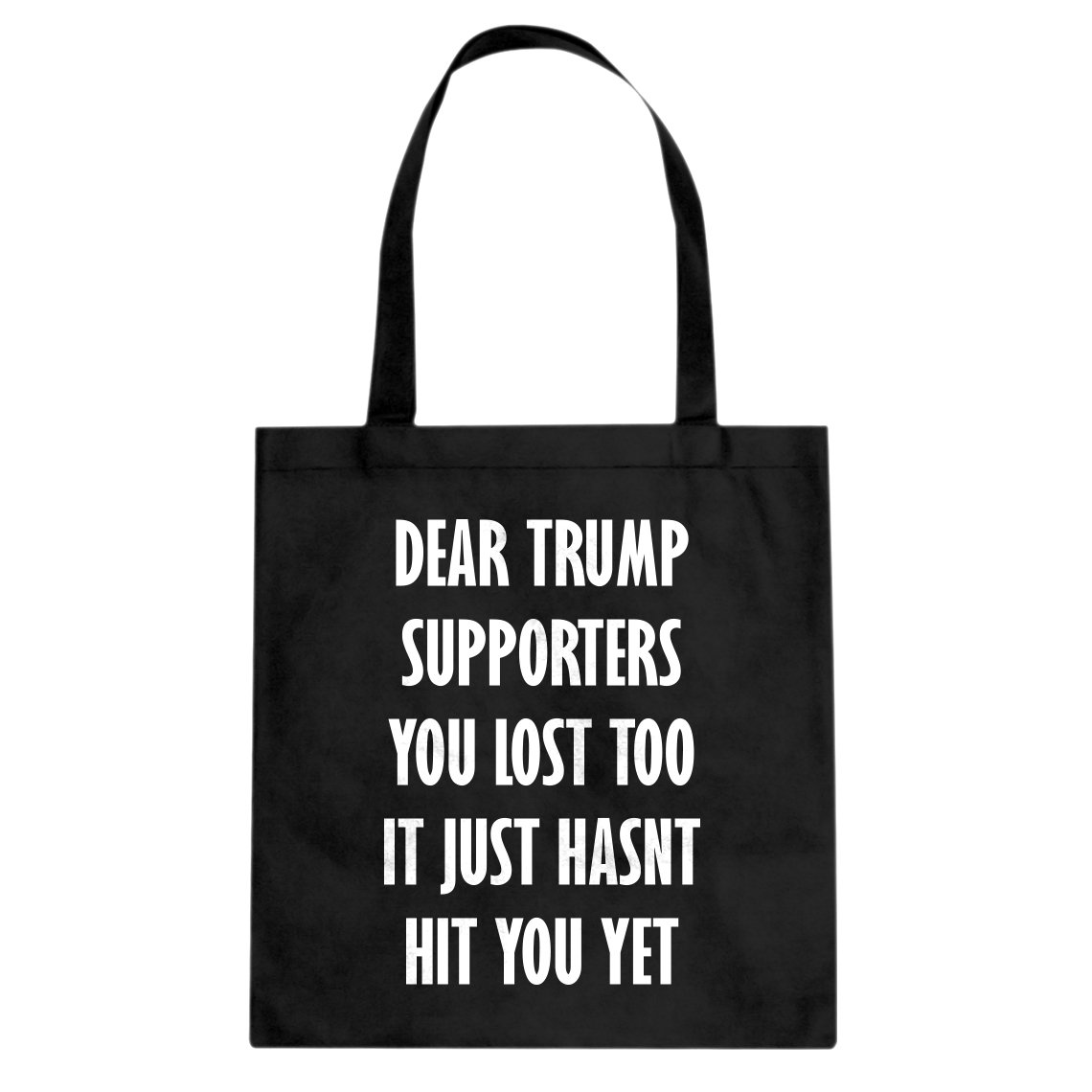 Indica Plateau Dear Trump Supporters Cotton Canvas Tote Bag