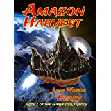 Amazon Harvest (The Harvester Trilogy Book 1)