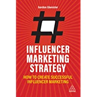 Influencer Marketing Strategy: How to Create Successful Influencer Marketing