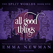 All Good Things: Split Worlds Series, Book 5 | Emma Newman