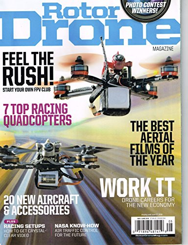 Rotor Drone magazine June 2018, FEEL THE RUSH !, 7 TOP RACING QUADCOPTERS, THE BEST AERIAL FILMS OF THE YEAR by (Aerial Film)