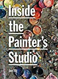 img - for Inside the Painter's Studio by Joe Fig (2009-09-02) book / textbook / text book