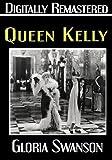 Queen Kelly - Digitally Remastered