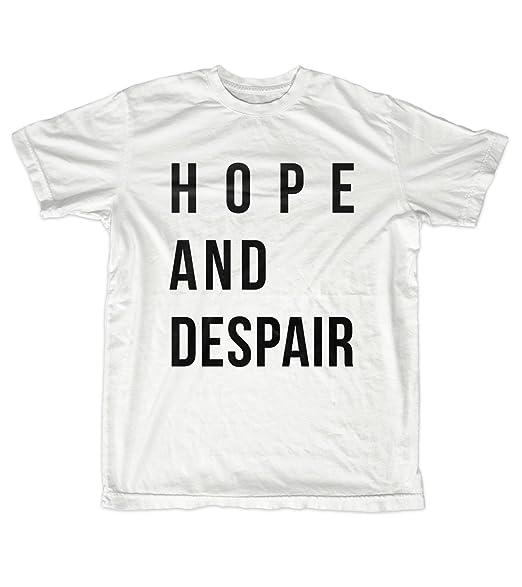 e1a0efa8 Amazon.com: Hope And Despair Cool Swag Slogan Text Quote Men's T ...