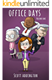 Office Days (Volume One): Illustrated Short Stories Featuring Kirsty Corporate, Colin Corporate-Cliché, Penny Innefective and William Workshy