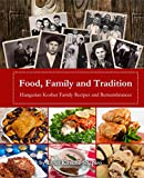 img - for Food, Family and Tradition: Hungarian Kosher Family Recipes and Remembrances book / textbook / text book
