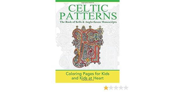Celtic Patterns: The Book of Kells & Anglo-Saxon Manuscripts ...