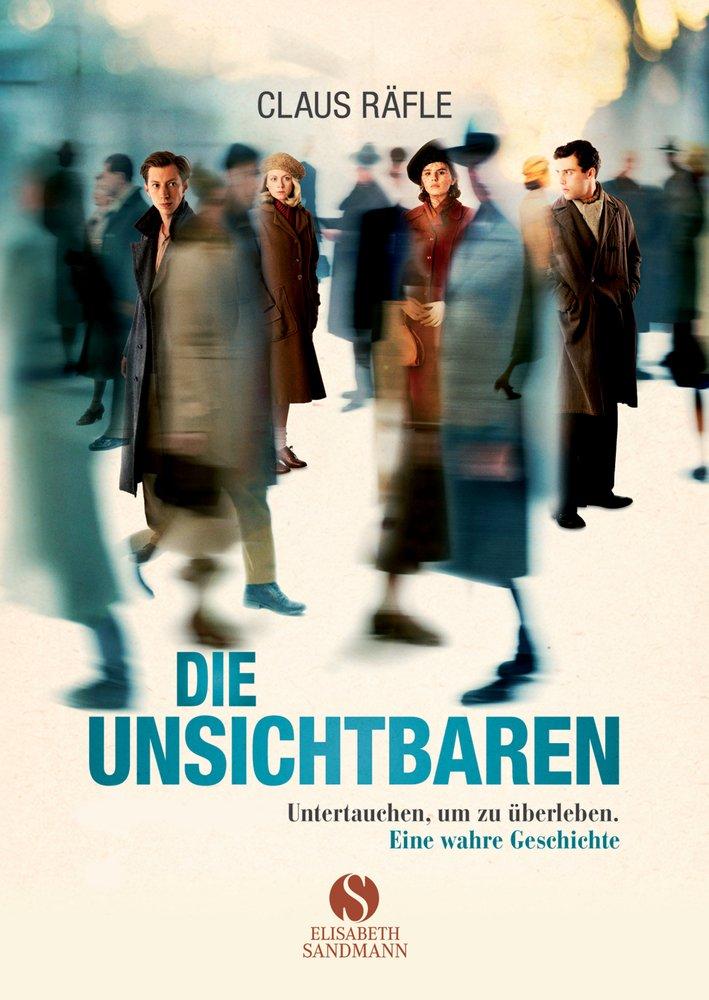 Die Unsichtbaren: Untertauchen, um zu überleben. Eine wahre Geschichte.