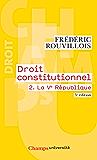 Droit constitutionnel (Tome 2) - La Ve République (Champs université)