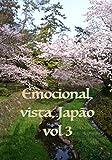 Emocional vista Japao vol 3 (Japanese Edition)
