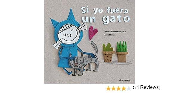 Si yo fuera un gato eBook: Anna Llenas, Paloma Sánchez Ibarzabal: Amazon.es: Tienda Kindle
