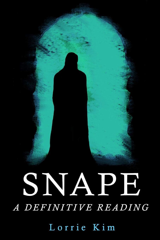 Amazon.com: Snape: A Definitive Reading (9781940699134): Lorrie Kim: Books