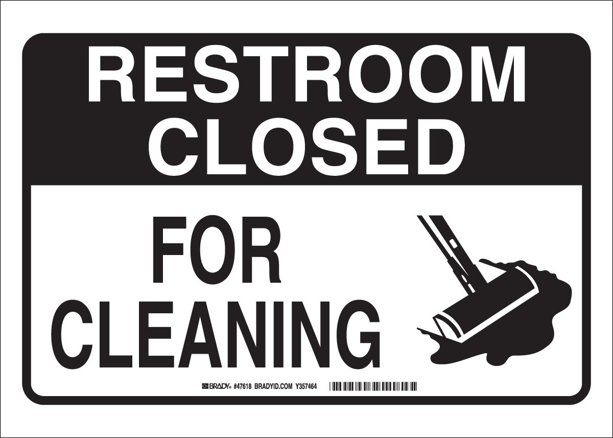 Brady 47618 Plastic  10  X 14  Restroom Closed Sign Legend   For Cleaning   W Picto    Industrial Warning Signs  Amazon com  Industrial   Scientific. Brady 47618 Plastic  10  X 14  Restroom Closed Sign Legend   For