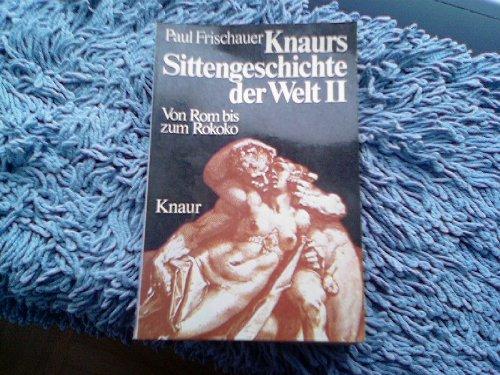 Knaurs Sittengeschichte der Welt II. Von Rom bis zum Rokoko.