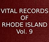 Vital Records of Rhode Island Vol. 9