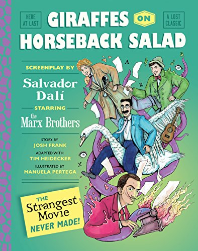 Giraffes on Horseback Salad: Salvador Dali, the Marx Brothers, and the Strangest Movie Never Made Time Giraffe
