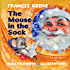 The Mouse in the Sock (Christmas Picture Book) (Beginner Readers, Values, Kindness and Sharing) (Sleepy Time Beginner Readers Book 5)