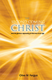 The Second Coming of Christ: and His Glorious Appearing at the End of an Age (English Edition)