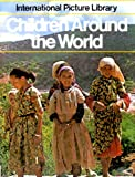Children Around the World, Lynda Snowdon, 0875183387