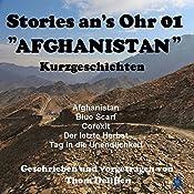 Afghanistan (Stories ans Ohr 1): Kurzgeschichten | Thom Delißen
