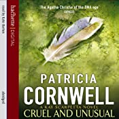 Cruel and Unusual: A Kay Scarpetta Novel | Patricia Cornwell