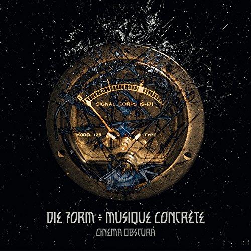 Die Form Musique Concrete - Cinema Obscura (CD)