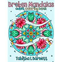 Broken Mandalas: a UNIQUE adult MANDALA coloring book