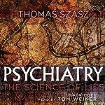 Psychiatry: The Science of Lies | Thomas Szasz