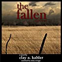 The Fallen Audiobook by Clay A. Kahler Narrated by Mike Ortego