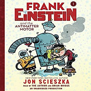 Frank Einstein and the Antimatter Motor Audiobook