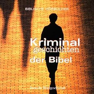 Kriminalgeschichten der Bibel Hörbuch