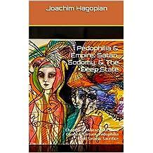 Pedophilia & Empire: Satan, Sodomy, & The Deep State: Chapter 9: Military-CIA Mind Control, Torture, Pedophilia and Satanic Sacrifice