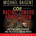 Racing Toward Armageddon: The Three Great Religions and a Plot to End the World Audiobook by Michael Baigent Narrated by John Lee