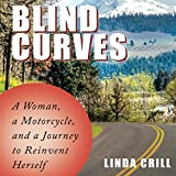 Front cover for the book Blind Curves : A Woman, a Motorcycle, and a Journey to Reinvent Herself by Linda Crill