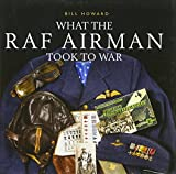 img - for What the RAF Airman Took to War (Shire General) book / textbook / text book