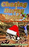 Chasing Horny Toads: Desert Christmas Tales