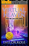 Virtual Heaven: where science fiction becomes reality