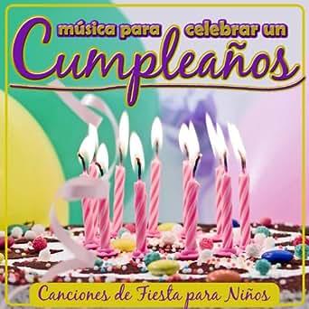 Amazon.com: Música para Celebrar un Cumpleaños. Canciones de ...
