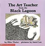 The Art Teacher from the Black Lagoon