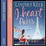 I Heart Paris | Lindsey Kelk